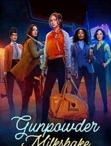 Gunpowder_Milkshake_2021